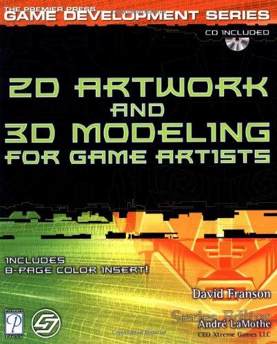 2D Artwork and 3d Modeling for Game Artists (Premier Press Game Development)