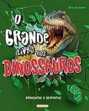 O Grande Livro dos Dinossauros: Perguntas e Respostas