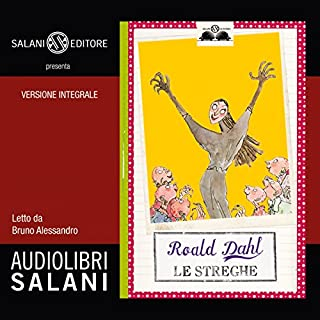 Le streghe                   By:                                                                                                                                 Roald Dahl                               Narrated by:                                                                                                                                 Bruno Alessandro                      Length: 3 hrs and 24 mins     10 ratings     Overall 4.8
