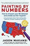 """Painting By Numbers: How to sharpen your BS detector and smoke out the """"experts"""""""