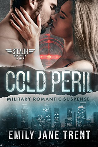 Cold Peril: Military Romantic Suspense (Stealth Security Book 1)