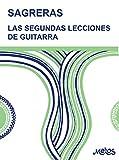 """LAS SEGUNDAS LECCIONES DE GUITARRA: continuación de """"las primeras lecciones de guitarra"""""""