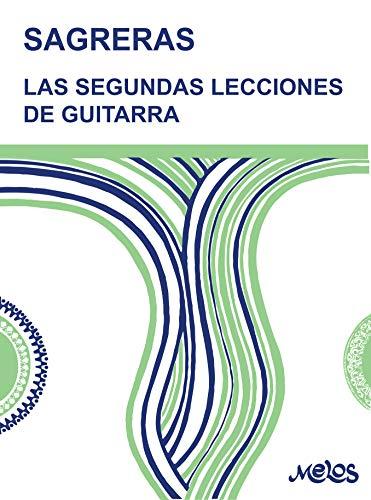 """LAS SEGUNDAS LECCIONES DE GUITARRA: continuación de """"las primeras lecciones de guitarra"""" (Guitarra Método completo - como tocar nº 4)"""
