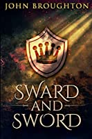 Sward And Sword: Large Print Edition