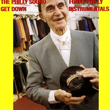 The Philly Sound Get Down - Funky Philly Instrumentals
