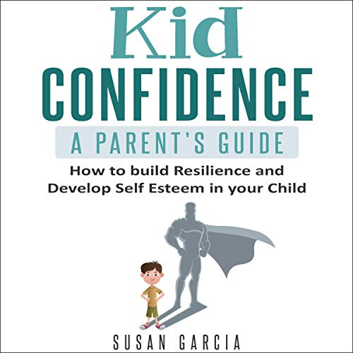 Kid Confidence - A Parent's Guide cover art