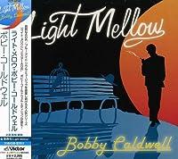 ライト・メロウ-ボビー・コールドウェル