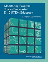 Monitoring Progress Toward Successful K-12 STEM Education: A Nation Advancing?