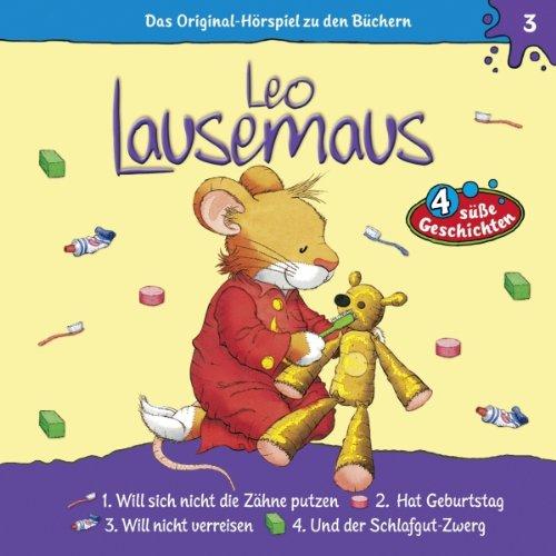 Leo Lausemaus will sich nicht die Zähne putzen audiobook cover art