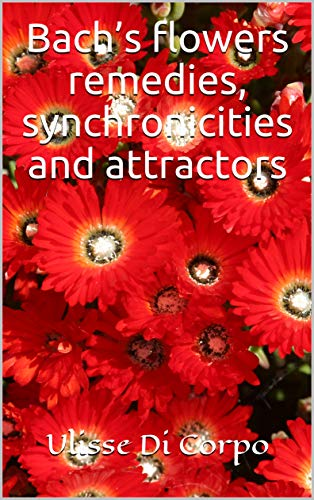 Bach's flowers remedies, synchronicities and attractors by [Ulisse Di Corpo]