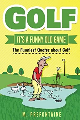Golf It's A Funny