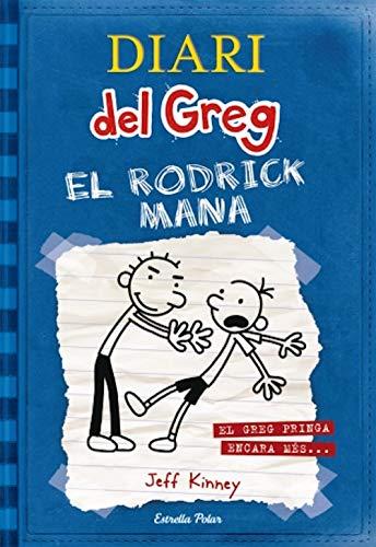 Diari del Greg 2. El Rodrick mana: El Greg pringa encara més... (Catalan Edition)