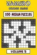 Kakuro Cross Sums - Medium Volume 5: 200 Medium Kakuro Cross Sums