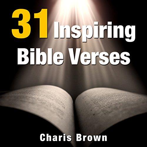 31 Inspiring Bible Verses Audiobook By Charis Brown cover art