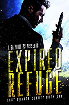 Expired Refuge (Last Chance County Book 1) by [Lisa Phillips]