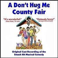 Don't Hug Me County Fair