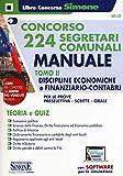 Concorso 224 segretari comunali. Manuale. Teoria e quiz. Con software di simulazione. Discipline economiche e finanziario-contabili per le prove preselettiva, scritte e orali (Vol. 2)