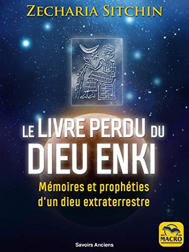 U Libru Perdu di u Diu Enki: Ricordi è Profezie di un Diu Extraterrestre (Cunniscenza Antica)