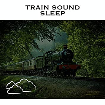 Train Sound Sleep