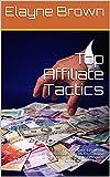 Top Affiliate Tactics: – Discove...