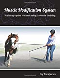 Muscle Modification System: Sculpting Equine Wellness using Cavesson Training