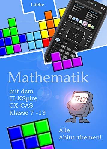 Mathematik mit dem TI-NSpire CX CAS: Klasse 7-13
