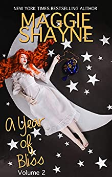 A Year of Bliss : Volume II by [Maggie Shayne]