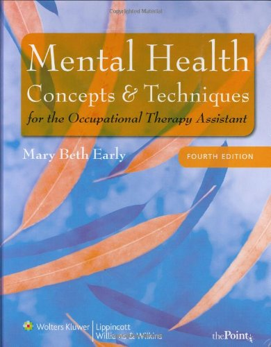 Mental Health Concepts and Techniques for the Occupational Therapy Assistant (Point (Lippincott Williams & Wilkins))