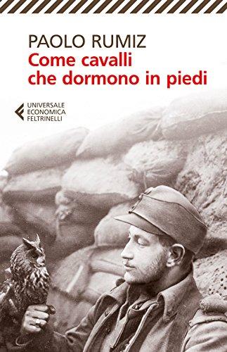 Come cavalli che dormono in piedi (La Prima Guerra Mondiale raccontata da Paolo Rumiz Vol. 1)