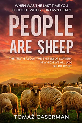 People Are Sheep: When was the last time you thought with your own head? (English Edition)