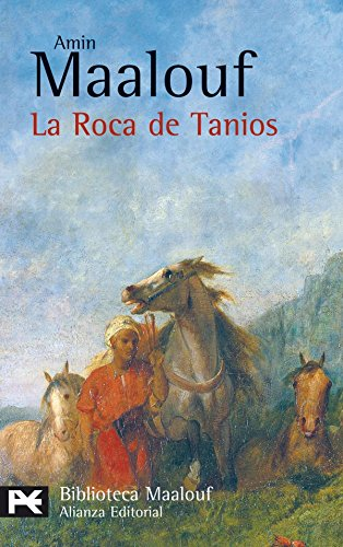 La roca de Tanios (El libro de bolsillo - Bibliotecas de autor - Biblioteca Maalouf nº 759)