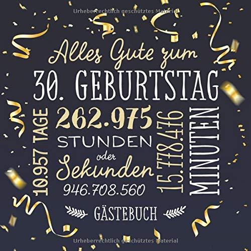Alles Gute zum 30. Geburtstag ~ Gästebuch: Deko zur Feier vom 30.Geburtstag für Mann oder Frau - 30 Jahre - Geschenk & Geburtstagsdeko - Buch für Glückwünsche und Fotos der Gäste