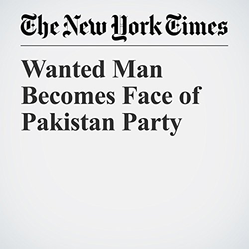 Wanted Man Becomes Face of Pakistan Party copertina