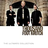 Songtexte von Thousand Foot Krutch - The Ultimate Collection
