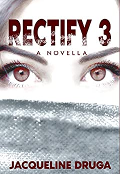Rectify 3: A Novella (The Rectify Series) by [Jacqueline Druga]