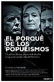 El porqué de los populismos: Un análisis del auge populista de derecha e izquierda a ambos lados del Atlántico (Sin colección)