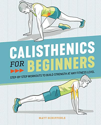 Calisthenics for Beginners: Step-by-Step Workouts to Build Strength at Any Fitness Level