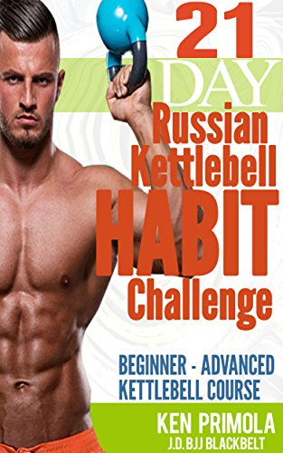 21 Day Russian Kettlebell Habit Challenge: Beginner - Advanced Kettlebell Course (English Edition)
