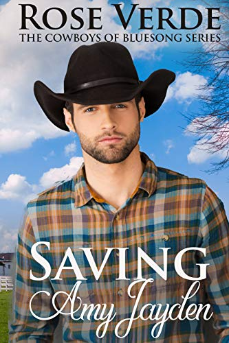 Saving Amy Jayden (The Cowboys of BlueSong Series Book 1) by [Rose Verde]