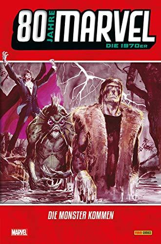 80 Jahre Marvel: Die 1970er: Die Monster kommen