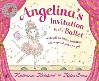 Angelina Ballerina Invitation to the Ballet by Holabird, Katharine (2007)