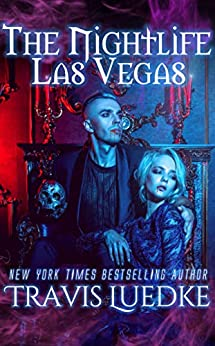 The Nightlife Las Vegas (Paranormal and Urban Fantasy) (The Nightlife Series Book 2) by [Travis Luedke, Terrie Robinson]