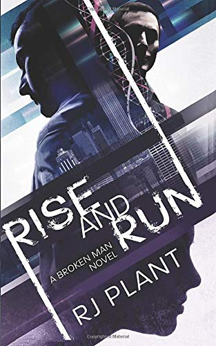 Book: Rise and Run - A Broken Man Novel by RJ Plant