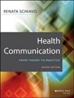 Health Communication: From Theory to Practice (Jossey-Bass Public Health)