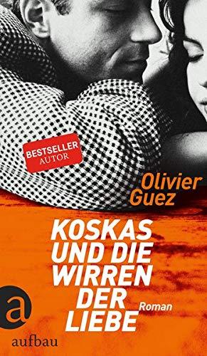 Buchseite und Rezensionen zu 'Koskas und die Wirren der Liebe: Roman' von Guez, Olivier
