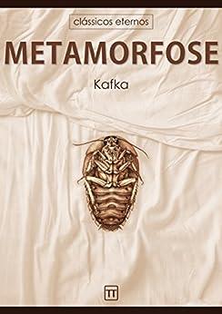 A Metamorfose (Clássicos eternos) por [Franz Kafka, Rafael Arrais]