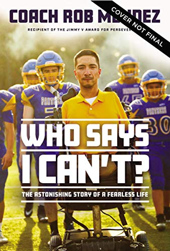 Who Says I Can't: The Astonishing Story of a Fearless Life (English Edition)
