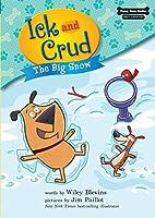The Big Snow (Ick and Crud)