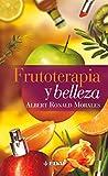 Frutoterapia Y Belleza: 203 (Plus Vitae)