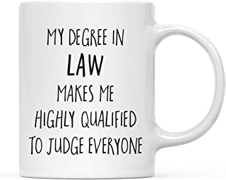 Andaz Press 11oz. Graduation Coffee Mug Gift, My Degree in Law Makes me Highly Qualified to Judge Everyone, 1-Pack, Includes Gift Box, Cups for Graduates School Students of Class of 2019